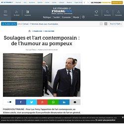 Soulages et l'art contemporain: de l'humour au pompeux