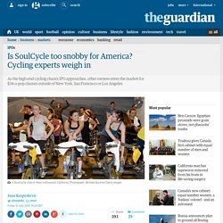 Is SoulCycle too snobby for America? Cycling experts weigh in
