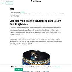 Souldier Men Bracelets Sale: For That Rough And Tough Look