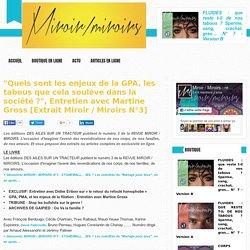 """""""Quels sont les enjeux de la GPA, les tabous que cela soulève dans la société ?"""", Entretien avec Martine Gross [Extrait Miroir / Miroirs N°3]"""