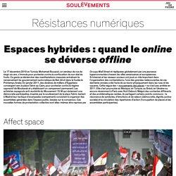Espaces hybrides : quand le online se déverse offline