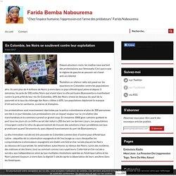 En Colombie, les Noirs se soulèvent contre leur exploitation - Farida Bemba Nabourema