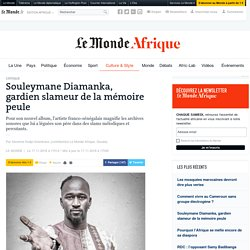 Souleymane Diamanka, gardien slameur de la mémoire peule