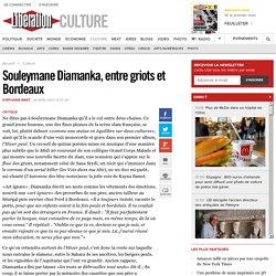 Souleymane Diamanka, entre griots et Bordeaux