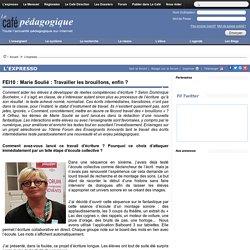 FEI10 : Marie Soulié : Travailler les brouillons, enfin ?