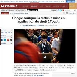 Google souligne la difficile mise en application du droit à l'oubli