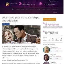 Soulmates, Past Life Relationships, and Addiction - Michele Knight