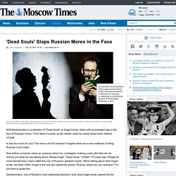 'Dead Souls' Slaps Russian Mores in the Face