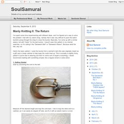 SoulSamurai: Manly Knitting II: The Return