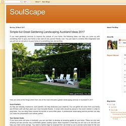 SoulScape: Simple but Great Gardening Landscaping Auckland Ideas 2017