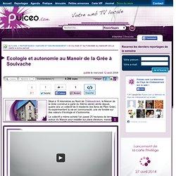 Soulvache : Ecologie et autonomie au Manoir de la Grée à Soulvache (WebTV Pulceo.com)