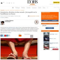 Soumission, dévotion et abus sexuels : j'ai enquêté sur le bouddhisme en France