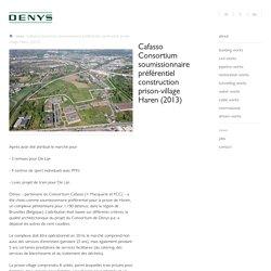 Cafasso Consortium soumissionnaire préférentiel construction prison-village Haren (2013) - news - denys
