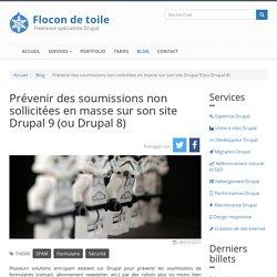 Prévenir des soumissions non sollicitées en masse sur son site Drupal 9 (ou Drupal 8)