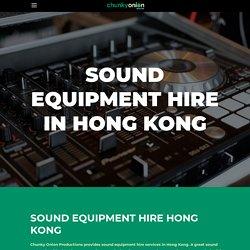 Sound Equipment Rentals Hong Kong