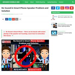 No Sound in Smart Phone Speaker Problem and Solution
