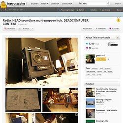 radio_HEAD soundbox multi-purpose hub. DEADCOMPUTER CONTEST