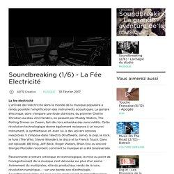 Soundbreaking (1/6) - La Fée Electricité