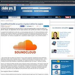 SoundCloud double ses pertes et peine à attirer les majors