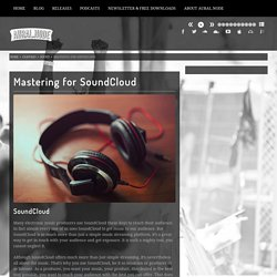 Mastering for SoundCloud - Aural.Node, Electronic Musician, Official Website