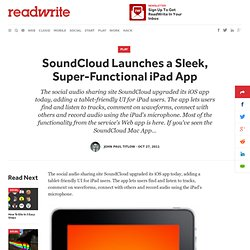 SoundCloud Launches a Sleek, Super-Functional iPad App