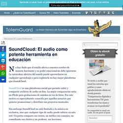 SoundCloud: El audio como potente herramienta en educación