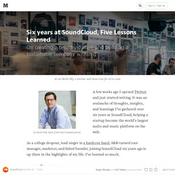 Six years at SoundCloud, Five Lessons Learned