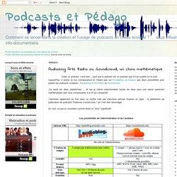 Audioblog Arte Radio ou Soundcloud, un choix mathématique