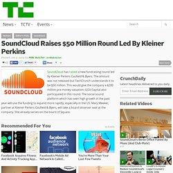 SoundCloud raises $50 million round led by Kleiner Perkins