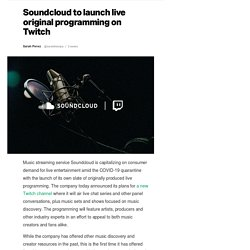 Soundcloud to launch live original programming on Twitch