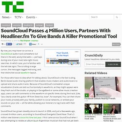 SoundCloud Passes 4 Million Users, Partners With Headliner.fm To Give Bands A Killer Promotional Tool
