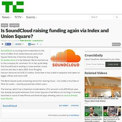 Is SoundCloud raising funding again via Index and Union Square?