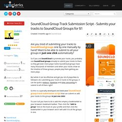 SoundCloud Group Track Submission Script - Submits your tracks to SoundCloud Groups for $1