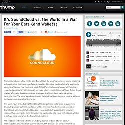 It's SoundCloud vs. the World in a War For Your Ears (and Wallets)