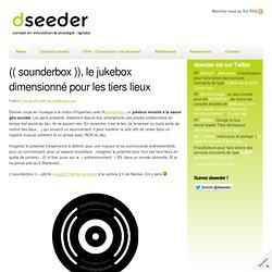 (( sounderbox )), le jukebox dimensionné pour les tiers lieux