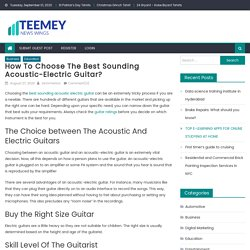 How To Choose The Best Sounding Acoustic-Electric Guitar?