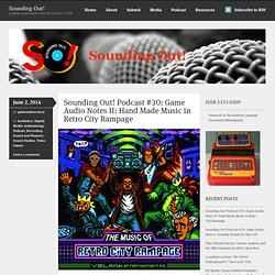 Sounding Out! Podcast #30: Game Audio Notes II: Hand Made Music in Retro City Rampage