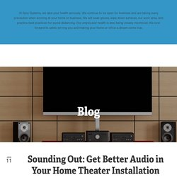 Sounding Out: Get Better Audio in Your Home Theater Installation