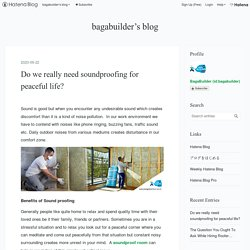 Do we really need soundproofing for peaceful life? - bagabuilder's blog
