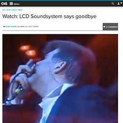 Watch: LCD Soundsystem says goodbye
