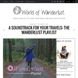 A soundtrack for your travels: The Wanderlust Playlist
