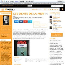 Les Dents de la mer - la BO / Trame sonore / Soundtrack - Jaws - Musique de John Williams [Critique de la BO]