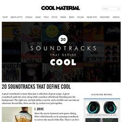 20 Soundtracks That Define Cool