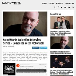 SoundWorks Collection Interview Series - Composer Peter McConnell