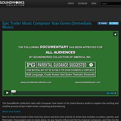 Epic Trailer Music Composer Yoav Goren (Immediate Music)