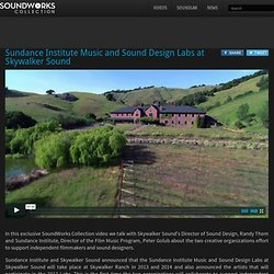 Sundance Institute Music and Sound Design Labs at Skywalker Sound