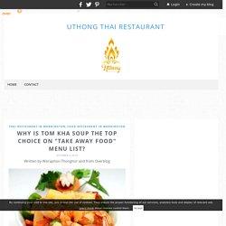 "Why is TOM KHA SOUP the top Choice on ""Take Away Food"" Menu List? - Uthong Thai Restaurant"
