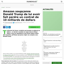 amazon-affirme-que-donald-trump-lui-a-fait-perdre-un-contrat-de-10-milliards-de-dollars-n143289