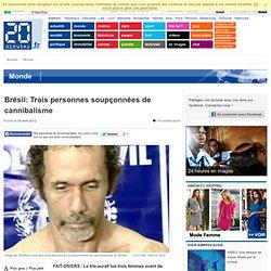 Brésil: Trois personnes soupçonnées de cannibalisme