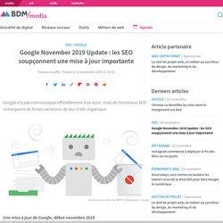 Google November 2019 Update : les SEO soupçonnent une mise à jour importante